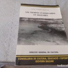 Livros em segunda mão: LOS TIEMPOS CUATERNARIOS EN MALLORCA JUAN CUERDA BARCELO 1989. Lote 206374858