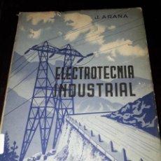 Libros de segunda mano de Ciencias: LIBRO 2084 ELECTROTECNIA INDUSTRIAL TOMO II J ARANA. Lote 206381338
