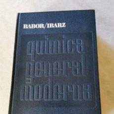 Libros de segunda mano de Ciencias: QUIMICA GENERAL MODERNA. BABOR / IBARZ. EDITORIAL MARIN, 1970. TAPA DURA. 1144 PAGIN. Lote 206570275