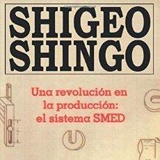 Libros de segunda mano de Ciencias: UNA REVOLUCION EN LA PRODUCCION : EL SISTEMA SMED. SHINGO, SHIGEO. Lote 206577775