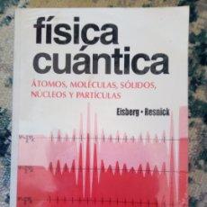 Libri di seconda mano: FÍSICA CUÁNTICA. EISBERG Y RESNICK. Lote 206760886