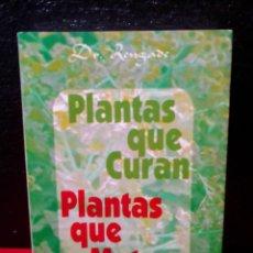 Libros de segunda mano: PLANTAS QUE CURAN PLANTAS QUE MATAN.DR.RENGADE.EDITORIAL HUMANITAS. Lote 206864002