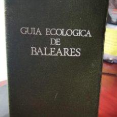 Libros de segunda mano: GUÍA ECOLÓGICA DE BALEARES. Lote 206912800