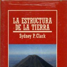 Libros de segunda mano: SYDNEY P. CLARK - LA ESTRUCTURA DE LA TIERRA. Nº 41. ED. ORBIS. BARCELONA. 1986. PP. 143. Lote 206979731