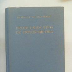 Livres d'occasion: PROBLEMAS TIPO DE TRIGONOMETRIA, EDUARDO DE AGUINAGA ( MILITAR ). MADRID, 1956. Lote 206999762