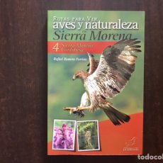 Libros de segunda mano: RUTAS PARA VER AVES Y NATURALEZA EN SIERRA MORENA. CORDOBESA. RAFAEL ROMERO. Lote 207045258