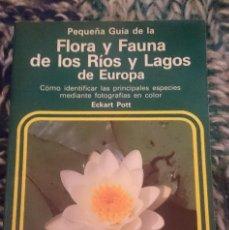 Libros de segunda mano: PEQUEÑA GUIA DE FLORA Y FAUNA DE LOS RIOS Y LAGOS DE EUROPA. Lote 207138157