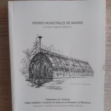Libros de segunda mano: VIVEROS MUNICIPALES DE MADRID ** LUCIANO LABAJOS SÁNCHEZ. Lote 207152173
