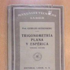 Libri di seconda mano: TRIGONOMETRIA PLANA Y ESFERICA / GERHARD HESSENBERG / 3ª ED. 1934. LABOR. Lote 207232576