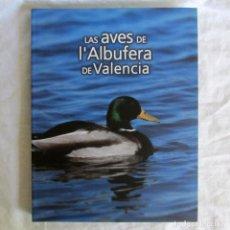 Libros de segunda mano: LAS AVES DE L'ALBUFERA DE VALENCIA, VAERSA, 1999. Lote 207237906
