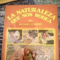 Libros de segunda mano: LA NATURALEZA QUE NOS RODEA - MICHAEL CHINERY. Lote 207248367