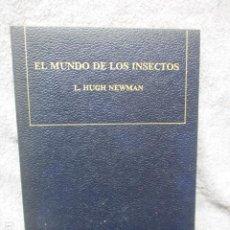 Libros de segunda mano: EL MUNDO DE LOS INSECTOS. L. HUGH NEWMAN.. Lote 207250725