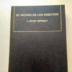 Libros de segunda mano: EL MUNDO DE LOS INSECTOS/L. HUGH NEWMAN. Lote 207253512