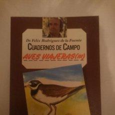 Libros de segunda mano: FELIX RODRIGUEZ DE LA FUENTE -CUADERNOS DE CAMPO - AVES VIAJERAS III. Lote 207431162