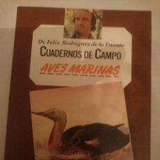 Libros de segunda mano: FELIX RODRIGUEZ DE LA FUENTE -CUADERNOS DE CAMPO - AVES MARINAS. Lote 207431365