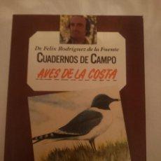 Libros de segunda mano: FELIX RODRIGUEZ DE LA FUENTE -CUADERNOS DE CAMPO - AVES DE LA COSTA. Lote 207431681