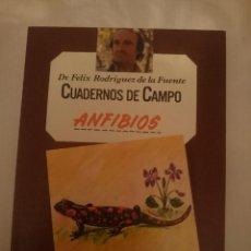 Libros de segunda mano: FELIX RODRIGUEZ DE LA FUENTE -CUADERNOS DE CAMPO - ANFIBIOS. Lote 207431743