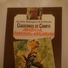 Libros de segunda mano: FELIX RODRIGUEZ DE LA FUENTE -CUADERNOS DE CAMPO - ABUBILLA CARRACA Y ABEJARUCO. Lote 207431816