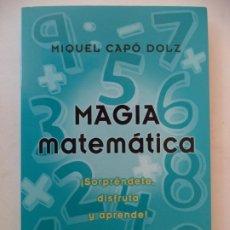 Libros de segunda mano de Ciencias: MAGIA MATEMATICA MIGUEL CAPO DOLZ EDITORIAL PENGUIN.PERFECTO ESTADO SIN USO. Lote 207818675