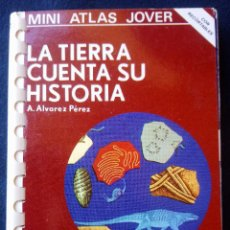 Livros em segunda mão: MINI ATLAS JOVER Nº 10 LA TIERRA CUENTA SU HISTORIA, AUTOR A. ALVAREZ PÉREZ. Lote 207980652
