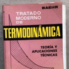 Libros de segunda mano de Ciencias: TRATADO MODERNO DE TERMODINÁMICA (TEORÍA Y APLICACIONES TÉCNICAS). HANS D. BAEHR.MONTESÓ EDITOR 1979. Lote 208112940