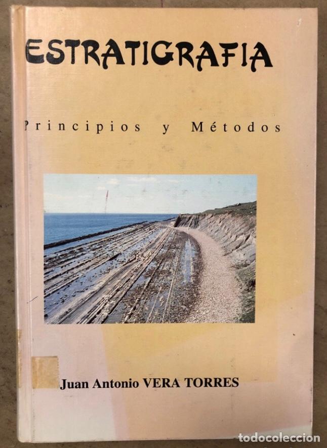 ESTRATIGRAFIA, PRINCIPIOS Y MÉTODOS. JUAN ANTONIO VERA TORRES. EDITORIAL RUEDA 1994. (Libros de Segunda Mano - Ciencias, Manuales y Oficios - Paleontología y Geología)
