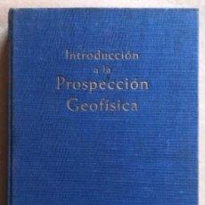 Libros de segunda mano: INTRODUCCIÓN A LA PROSPECCIÓN GEOFÍSICA. POR MILTON B. DOBRIN. ED. OMEGA (1961).. Lote 208200503