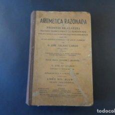 Libros de segunda mano de Ciencias: ARITMETICA RAZONADA Y NOCIONES DE ALGEBRA . D.JOSE DALMAU CARLES. ED. AÑO 1945. Lote 208411081
