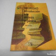 Libros de segunda mano de Ciencias: F. SERRATOSA HEURISKÓ. INTRODUCCIÓN A LA SÍNTESIS ORGÁNICA Q1245W. Lote 208468248
