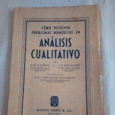 Libros de segunda mano de Ciencias: 178-ANALISIS CUALITATIVO, J.A.BABOR, Y J.K.MACALPINE, MANUEL MARIN EDITORES, SF.. Lote 208596517