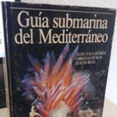 Libros de segunda mano: GUÍA SUBMARINA DEL MEDITERRÁNEO - AA.VV. Lote 208685557