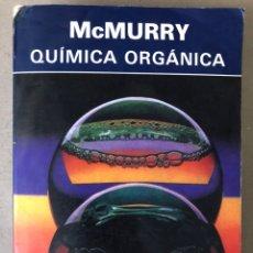 Libros de segunda mano de Ciencias: QUÍMICA ORGÁNICA. JOHN MCMURRY. GRUPO EDITORIAL IBEROAMERICANA 1994.. Lote 208756615