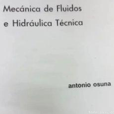 Libros de segunda mano de Ciencias: MECÁNICA DE FLUIDOS E HIDRÁULICA TÉCNICA ANTONIO OSUNA. Lote 208761813