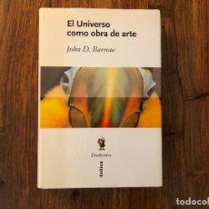 Livros em segunda mão: EL UNIVERSO COMO OBRA DE ARTE. JOHN D. BARROW. ED. CRÍTICA. FISICA. BIOLOGIA EVOLUTIVA. FILOSOFIA. Lote 208892190