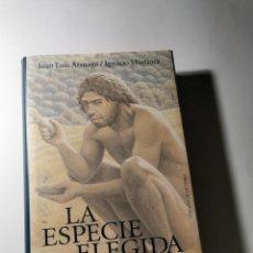 Livros em segunda mão: LA ESPECIE ELEGIDA (JUAN LUIS ARSUAGA / IGNACIO MARTINEZ). Lote 208892976