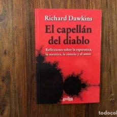 Livres d'occasion: EL CAPELLAN DEL DIABLO. REFLEXIONES SOBRE LA ESPERANZA, LA MENTIRA, LA CIENCIA Y EL AMOR. R. DAWKINS. Lote 208976831