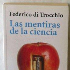 Livres d'occasion: LAS MENTIRAS DE LA CIENCIA - FEDERICO DI TROCCHIO - ALIANZA EDITORIAL 1998 - VER INDICE. Lote 208992371