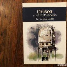 Libros de segunda mano de Ciencias: ODISEA EN EL ZEPTOESPACIO. GIAN FRANCESCO GIUDICE EDITA. JDB. FÍSICA DE PARTICULAS. CERN . HIGS.. Lote 209019407