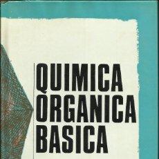 Libros de segunda mano de Ciencias: QUIMICA ORGANICA BASICA 1971. Lote 209066215