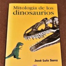 Livres d'occasion: MITOLOGÍA DE LOS DINOSAURIOS. JOSÉ LUIS SANZ.. Lote 209107828