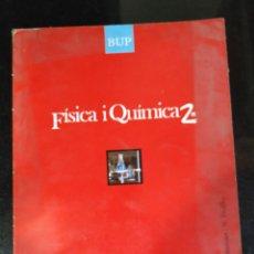 Libros de segunda mano de Ciencias: FÍSICA Y QUÍMICA 2 BUP CASALS EN CATALÁN. Lote 209175903