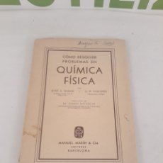 Livres d'occasion: COMO RESOLVER PROBLEMAS EN QUIMICA FISICA. LIBRO QUE PERTENECIÓ A LA BIOQUIMICA MARGARITA SALAS.. Lote 209211145