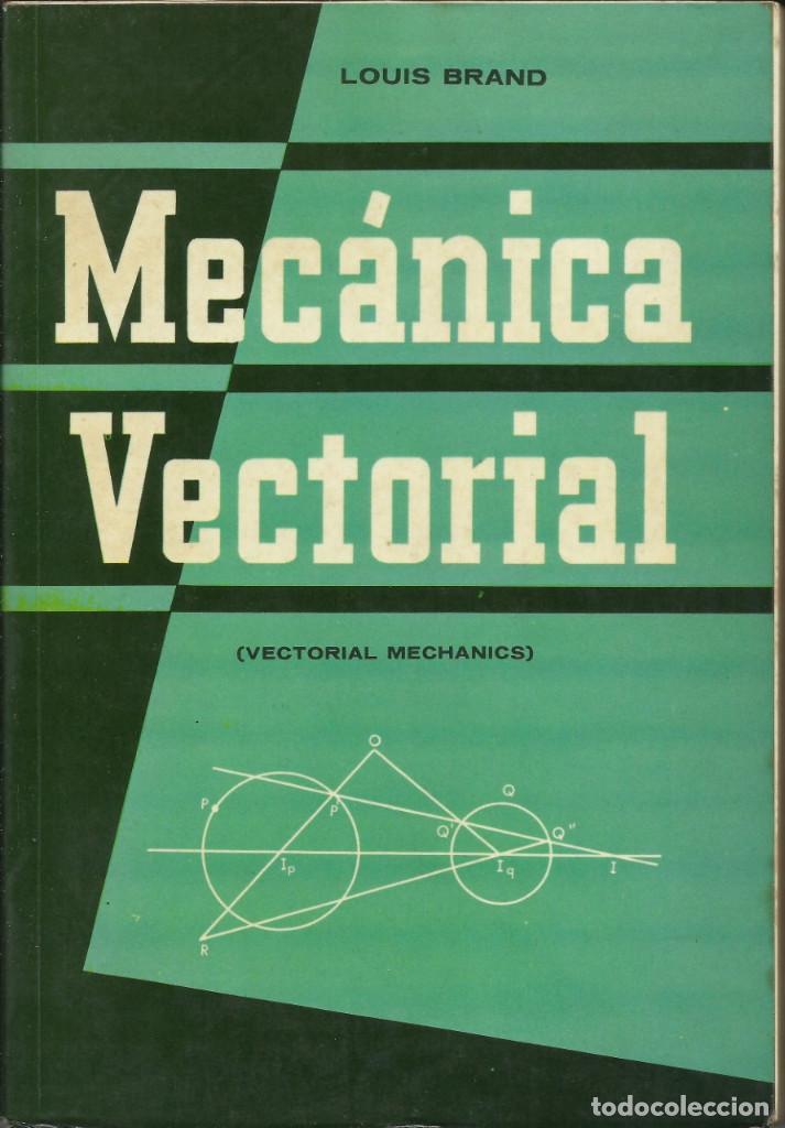 MECÁNICA VECTORIAL POR LOUIS BRAND 1968 (Libros de Segunda Mano - Ciencias, Manuales y Oficios - Física, Química y Matemáticas)