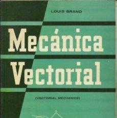 Libros de segunda mano de Ciencias: MECÁNICA VECTORIAL POR LOUIS BRAND 1968. Lote 209239276