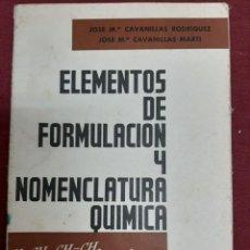 Livres d'occasion: ELEMENTOS DE FORMULACION Y NOMENCLATURA QUIMICA DE CAVANILLAS. 1966. Lote 209240710