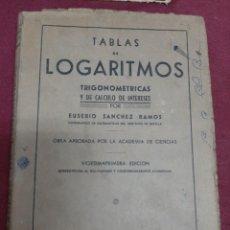 Livres d'occasion: TABLAS DE LOGARITMOS. TRIGONOMETRICAS Y DE CALCULA DE INTERESES. EUSEBIO SANCHEZ RAMOS. 1958. Lote 209241765
