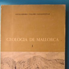 Libros de segunda mano: GEOLOGÍA DE MALLORCA - GUILLERMO COLOM CASASNOVAS. Lote 209243770