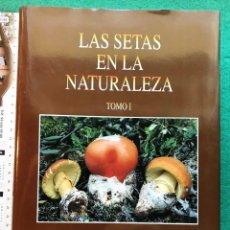Libros de segunda mano: LAS SETAS EN LA NATURALEZA. MICOLOGÍA.. Lote 209256538