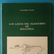 Livres d'occasion: LOS LAGOS DEL OLIGOCENO DE MALLORCA - GUILLERMO COLOM. Lote 209687213