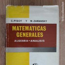 Libros de segunda mano de Ciencias: MATEMÁTICAS GENERALES. ÁLGEBRA - ANÁLISIS. C. PISOT Y M. ZAMANSKY. Lote 209935410